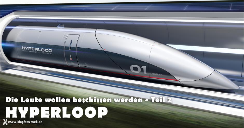 Die Leute wollen beschissen werden - Hyperloop