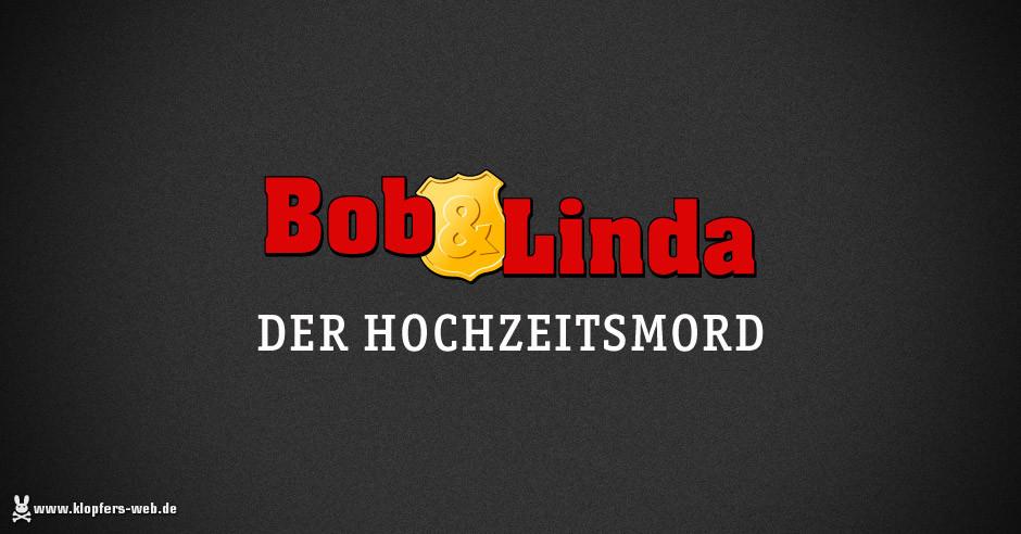 Bob & Linda: Der Hochzeitsmord